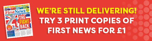 We're still delivering! Try 3 print copies of First News for £1.